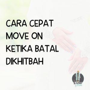 Cara move on batal dikhitbah